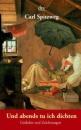 Und abends tu ich dichten.: Gedichte und Zeichnungen - Carl Spitzweg