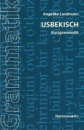 Usbekisch: Kurzgrammatik - Angelika Landmann