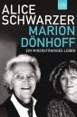 Marion Dönhoff: Ein widerständiges Leben - Alice Schwarzer