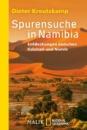 Spurensuche in Namibia: Entdeckungen zwischen Kalahari und Namib - Dieter Kreutzkamp