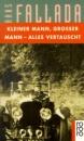 Kleiner Mann - Grosser Mann - Alles Vertauscht Etc: Oder Max Schreyvogels Last und Lust des Geldes. Ein heiterer Roman - Fallada