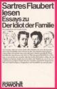 Sartres Flaubert lesen: Essays zu Der Idiot der Familie (Das neue Buch ; 116) - Jean-Paul Sartre