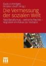 Die Vermessung der sozialen Welt: Neoliberalismus - Extreme Rechte - Migration