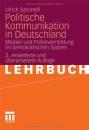 Politische Kommunikation in Deutschland: Medien und Politikvermittlung im demokratischen System - Ulrich Sarcinelli