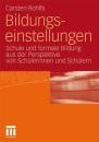 Bildungseinstellungen: Schule und formale Bildung aus der Perspektive von Schülerinnen und Schülern - Carsten Rohlfs