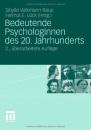 Bedeutende Psychologinnen des 20. Jahrhunderts: Biographien und ausgewählte Schriften