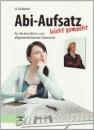 Abi-Aufsatz leicht gemacht: Für die berufliche und allgemeinbildende Oberstufe - Ulrike Grützner