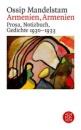 Armenien, Armenien: Prosa, Notizbuch, Gedichte 1930 - 1933 - Ossip Mandelstam