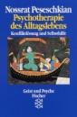 Psychotherapie des Alltagslebens: Konfliktlösung und Selbsthilfe. Mit 250 Fallbeispielen - Nossrat Peseschkian