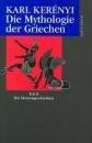 Die Mythologie der Griechen 2. Die Heroen-Geschichten - Karl Kerenyi