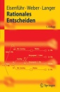 Rationales Entscheiden (Springer-Lehrbuch) - Franz Eisenfuhr,Martin Weber,Thomas Langer