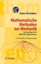 Mathematische Methoden Zur Mechanik: Ein Handbuch Mit MATLAB-Experimenten - Eckart W. Gekeler