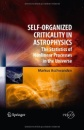 Self-Organized Criticality in Astrophysics: The Statistics of Nonlinear Processes in the Universe (Springer Praxis Books / Astronomy and Planetary Sciences) - Markus Aschwanden