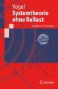 Systemtheorie Ohne Ballast: Zeitdiskrete Lti-Systeme (Springer-Lehrbuch) - Peter Vogel