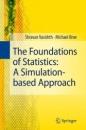 The Foundations of Statistics: A Simulation-based Approach - Shravan Vasishth,Michael Broe