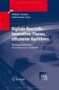 Digitale Baustelle- Innovativer Planen, Effizienter Ausf Hren: Werkzeuge Und Methoden F R Das Bauen Im 21. Jahrhundert: Werkzeuge und Methoden für das Bauen im 21. Jahrhundert (VDI-Buch)
