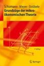 Grundz GE Der Mikro Konomischen Theorie (Springer-Lehrbuch) - Jochen Schumann, Ulrich Meyer, Wolfgang Str Bele