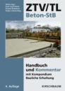 ZTV/TL Beton-StB: Handbuch und Kommentar mit Kompendium Bauliche Erhaltung - Walter Eger,Gernot Rodehack,Heiner Schwarting,Hans-Josef Ritter