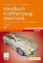 Handbuch Kraftfahrzeugelektronik: Grundlagen - Komponenten - Systeme - Anwendungen