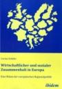 Wirtschaftlicher und sozialer Zusammenhalt in Europa: Eine Bilanz der europäischen Regionalpolitik - Corina Schäfer