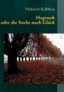 Hagenuk: oder die Suche nach Glück - Heinrich Kalbfuss