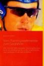 Vom Trainingsweltmeister zum Siegfahrer: Wie Sie mit Hilfe mentaler Trainingsformen auch im Wettkampf Ihr volles körperliches und geistiges Potential entfalten - Benjamin Rüffin