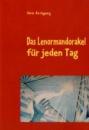 Das Lenormandorakel Fur Jeden Tag: Lebenshilfe leicht gemacht - Silvia Kirchgeorg
