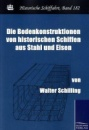 Die Bodenkonstruktionen von historischen Schiffen aus Stahl und Eisen - Walter Schilling