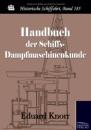 Handbuch der Schiffs-Dampfmaschine für den See-Offizier - Eduard Knorr
