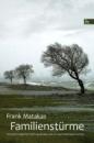 Familienstürme: Eine psychologische Erzählung darüber, wie wir unser Seelenleben ordnen - Frank Matakas