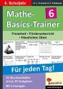 Mathe-Basics-Trainer / 6. Schuljahr Für jeden Tag!: Übungen für jeden Tag
