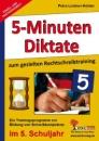 Fünf-Minuten-Diktate / 5. Schuljahr zum gezielten Rechtschreibtraining: Trainingsprogramm zur Bildung von Schreibkompetenz im 5. Schuljahr - Petra Lindner-Köhler