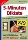 Fünf-Minuten-Diktate / 8./9. Schuljahr zum gezielten Rechtschreibtraining: Trainingsprogramm zur Bildung von Schreibkompetenz im 8./9. Schuljahr - Stefanie Kraus