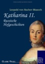 Katharina II: Russische Hofgeschichten - Leopold von Sacher-Masoch