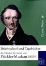 Briefwechsel und Tagebücher des Fürsten Hermann von Pückler-Muskau: Band 5 - Hermann von Pückler-Muskau