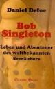 Bob Singleton: Leben und Abenteuer des weltbekannten Seeräubers - Daniel Defoe
