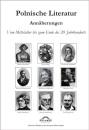 Polnische Literatur - Annäherungen: Eine illustrierte Literaturgeschichte in Epochen
