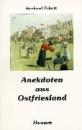 Anekdoten aus Ostfriesland.: Gesammelt und niedergeschrieben von Gerhard Eckert - Gerhard Eckert