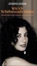 Wie ich Scheherazade tötete: Bekenntnisse einer zornigen arabischen Frau - Joumana Haddad