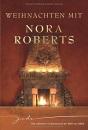 Weihnachten mit Nora Roberts: Nie mehr allein / Zauber einer Winternacht / Wünsche werden wahr / Das schönste Geschenk