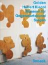 Hubert Kiecol: Golden - Eva Schmidt