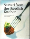 Served from the Swedish Kitchen: Fifty Classic Recipes from Sweden