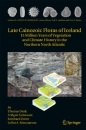 Late Cainozoic Floras of Iceland: 15 Million Years of Vegetation and Climate History in the Northern North Atlantic (Topics in Geobiology) - Thomas Denk, Friðgeir Grimsson, Reinhard Zetter, Leifur A. Símonarson