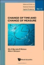 CHANGE OF TIME AND CHANGE OF MEASURE (Advanced Series on Statistical Science & Applied Probability) - BARNDORFF-NIELSEN OLE E ET AL